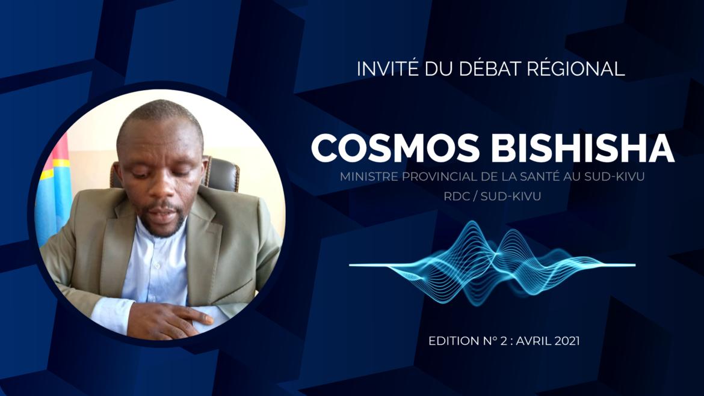 Invité au débat régional d'avril 2021, Monsieur Cosmos BISHISHA, Ministre de la santé au Sud-Kivu, s'exprimait sur les avancées dans les opérations de la vaccination dans la Région des Grands-Lacs