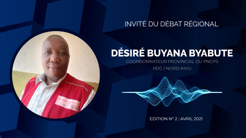 Invité au débat régional d'avril 2021, Monsieur Désiré BUYANA, Coordonnateur provincial du PNCPS au Nord-Kivu, s'exprimait sur les avancées dans les opérations de la vaccination dans la Région des Grands-Lacs