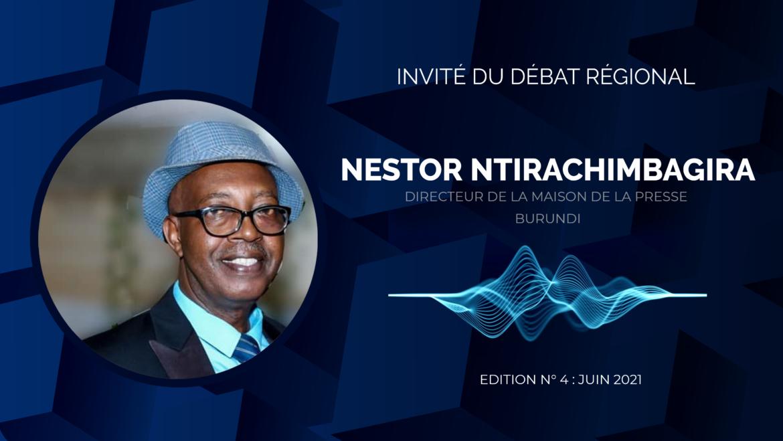 Invité au débat régional de juin 2021, Monsieur Nestor NTIRACHIMBAGIRA, Directeur de la maison de la presse du Burundi, s'exprimait sur Les innovations dans la communication médiatique pour contrer la troisième vague de Corona virus