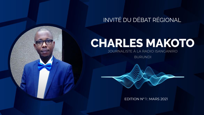 Invité au débat régional de mars 2021, Monsieur Charles MAKOTO de la radio Isanganiro s'exprimait sur les défis et stratégies de la vaccination contre la Covid19 dans la Région des Grands Lacs